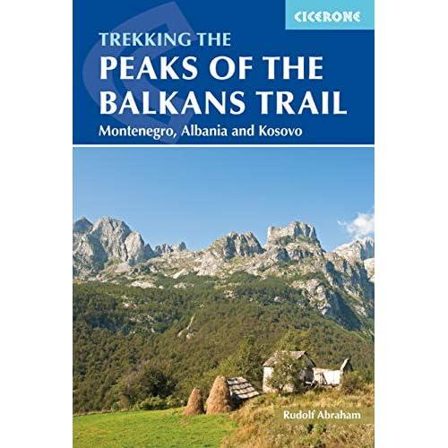Cicerone Trekking The Peaks of the Balkans Trail: Montenegro, Albania and Kosovo [Lingua Inglese]