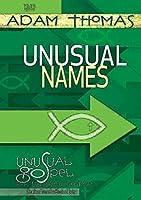 Unusual Names: Unusual Gospel for Unusual People, Studies from the Book of John [DVD]