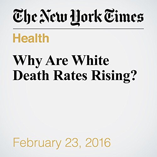 Why Are White Death Rates Rising? cover art