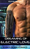 Science Fiction Romance: Dreaming of Electric Love (Space Sci-Fi Romance) (New Adult Paranormal Fantasy Short Stories)