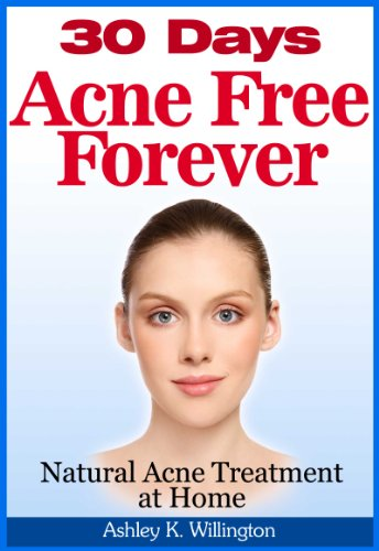 30 Days Acne Free Forever Natural Acne Treatment At Home Kindle Edition By Willington Ashley K Health Fitness Dieting Kindle Ebooks Amazon Com