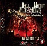 Oscar Wilde & Mycroft Holmes - Sonderermittler der Krone: Folge 28: Der längste Tag