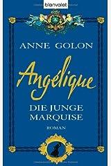 Angélique - Die junge Marquise Gebundene Ausgabe