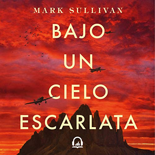 Bajo un cielo escarlata [Beneath a Scarlet Sky] audiobook cover art