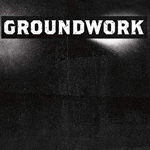 Groundwork [Explicit]