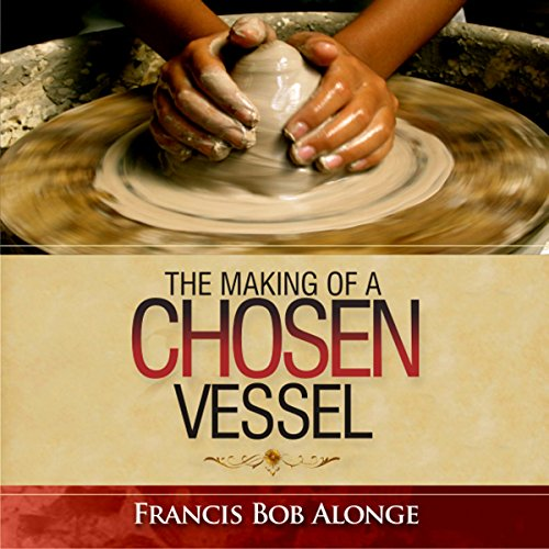 The Making of a Chosen Vessel cover art