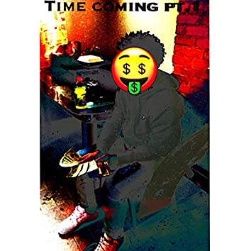 Time Coming Pt. 1
