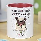 La mente es Maravillosa - Taza con Frase y Dibujo Divertido sobre Perro - Regalo Original de Mascota (Taza Pugs)
