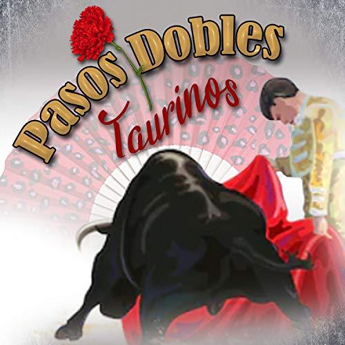 Pasos Dobles Taurinos