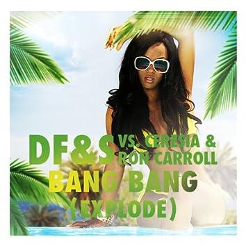 Bang Bang (Explode) (Remixes)