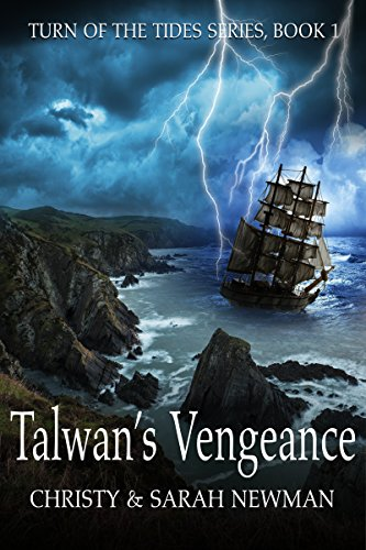 Book: Talwan's Vengeance (Turn of the Tides Book 1) by Christy & Sarah Newman