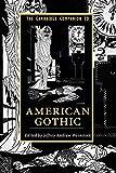 The Cambridge Companion to American Gothic (Cambridge Companions to Literature)