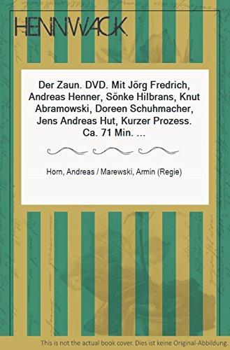 Der Zaun. DVD. Mit Jörg Fredrich, Andreas Henner, Sönke Hilbrans, Knut Abramowski, Doreen Schuhmacher, Jens Andreas Hut, Kurzer Prozess. Ca. 71 Min. Laufzeit.