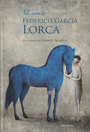 12 poesie di Federico García Lorca. Ediz. illustrata