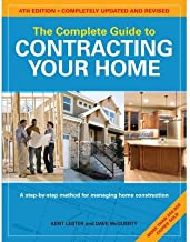 [The Complete Guide to Contracting Your Home] [Author: Lester, Kent] [February, 2010]