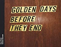 Golden days before they end