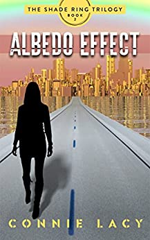 Albedo Effect, Book 2 of The Shade Ring Trilogy by [Connie Lacy]