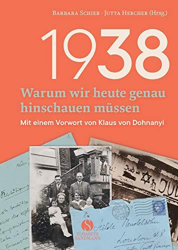 1938 - Warum wir heute genau hinschauen müssen: Mit einem Vorwort von Klaus von Dohnanyi