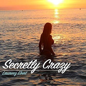 Secretly Crazy