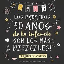 Los primeros 50 años de la infancia son los más difíciles: Libro de Visitas para el 50 cumpleaños – Decoración y regalo...
