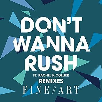 Don't Wanna Rush (Remixes)
