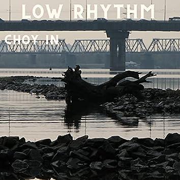 Low Rhythm