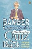 Bamber Gascoigne's Challenging Quiz Book