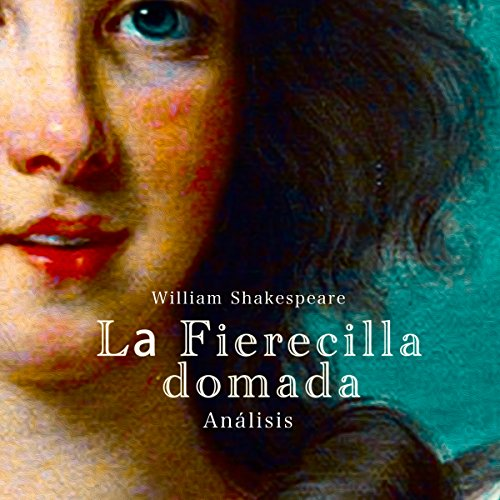Análisis: La Fierecilla domada - William Shakespeare [Analysis: The Taming of the Shrew - William Shakespeare] audiobook cover art