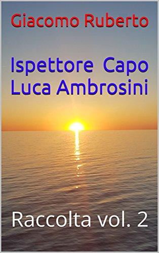 Ispettore Capo Luca Ambrosini Raccolta Vol 2