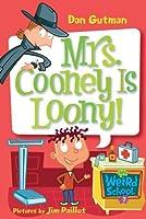 Mrs. Cooney Is Loony! (My Weird School)