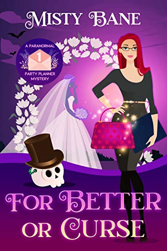 For Better or Curse (A Paranormal Party Planner Cozy Mystery Book 1) by [Misty Bane]