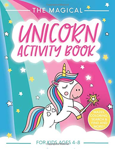 The Magical Unicorn Activity Book for Kids Ages 4-8: A Fun and Educational Children's Workbook for Unicorn Coloring, How to Draw for Kids, Spot the ... Mazes, Dot to Dot and Word Search Puzzles