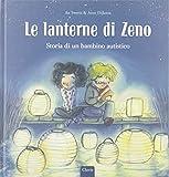 Le lanterne di Zeno. Storia di un bambino autistico