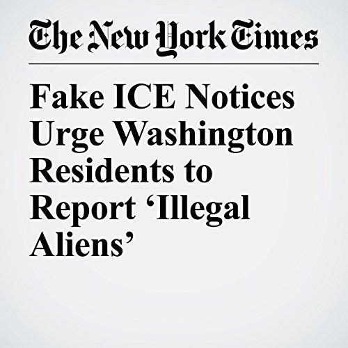 Fake ICE Notices Urge Washington Residents to Report 'Illegal Aliens' copertina