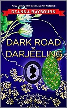 Dark Road to Darjeeling (A Lady Julia Grey Mystery Book 4) by [Deanna Raybourn]
