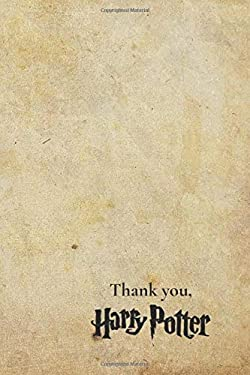 """Thank you, Harry Potter"" * HARRY POTTER FAN JOURNAL * NOTEBOOK: Composition Book 6x9 - 120 Pages: Size: 6 * 9 (inch), 120 lined pages, white paper, matte finish"