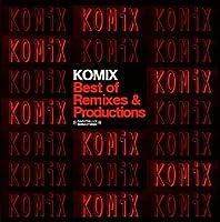 Komix-Best of Remixes & Productions