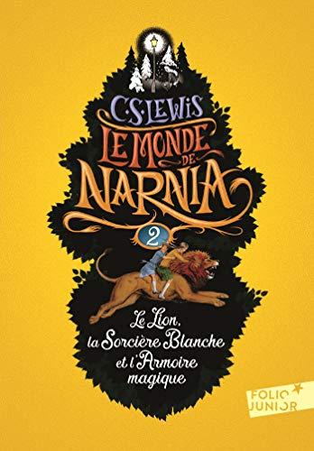 Le Monde de Narnia (Tome 2) - Le Lion, la Sorcière Blanche et l'Armoire magique (French Edition)