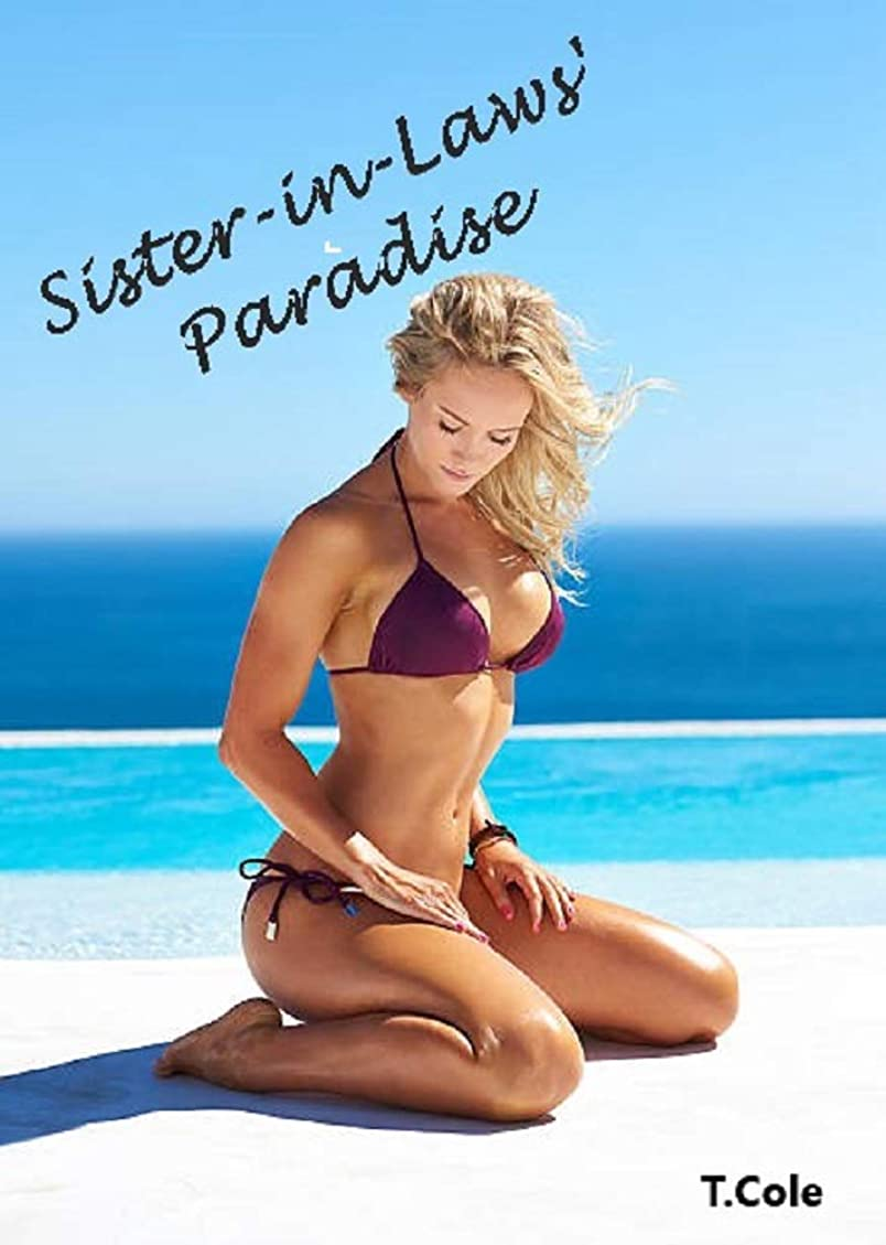 溶けた雰囲気コックSister-in-Laws' Paradise: A Collection of 7 Forbidden Taboo Sex Stories (English Edition)