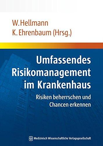 Umfassendes Risikomanagement im Krankenhaus: Risiken beherrschen und Chancen erkennen