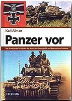Panzer vor: Die dramatische Geschichte der deutschen Panzerwaffe und ihre tapferen Soldaten