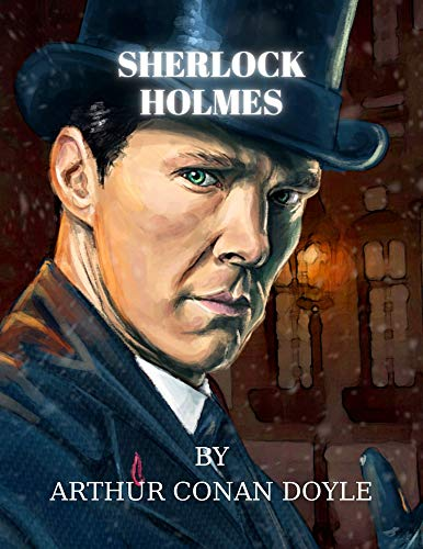 Sherlock Holmes by Arthur Conan Doyle (English Edition)