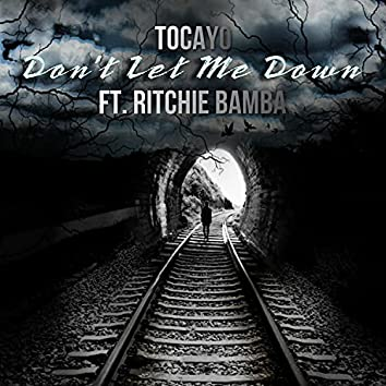 Don't Let Me Down (feat. Ritchie Bamba)
