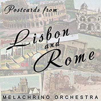 Postcards From Lisbon And Rome