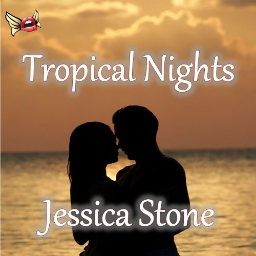 Tropical Nights                   By:                                                                                                                                 Jessica Stone                               Narrated by:                                                                                                                                 Terran McGahae                      Length: 3 hrs and 42 mins     1 rating     Overall 2.0