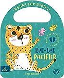 Bye-Bye Pacifier: Cuentos para bebés en inglés - ¡Aprende a dejar el chupete con este cuento interactivo!: 5 (Bit by Bit I Learn More and I Grow Big)