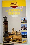 Caminos de Santiago en coche, los (guia total)