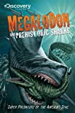 Discovery Channel s Megalodon & Prehistoric Sharks