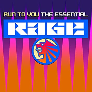 Run To You - The Essential Rage