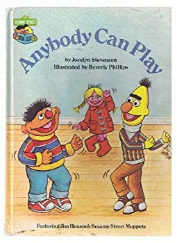 Anybody can play: Featuring Jim Henson's Sesame Street Muppets - Book  of the Sesame Street Book Club